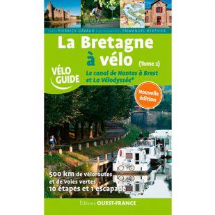 La Bretagne à Vélo (Tome 2): Le canal de Nantes à Brest et la Vélodyssée