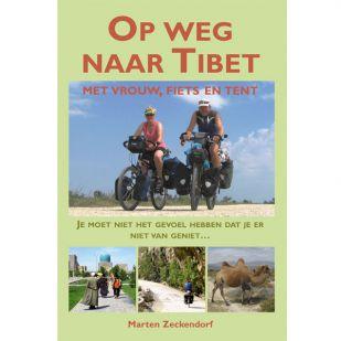 Op weg naar Tibet (met vrouw, fiets en tent)