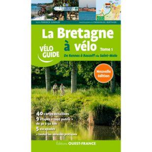 La Bretagne a Velo (Tome 1): Rennes-Roscoff  500 km