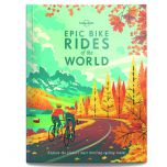 Lonely Planet: Epic Bike Rides of the World